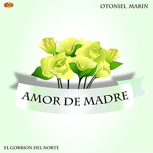 Amazon.com: Amor de Madre (El Gorrión del Norte): Otoniel Marín: MP3