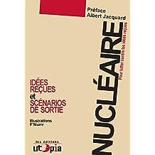 Nucléaire: Pour lutter contre les idées reçues - Les scénarios de sortie (Controverses) (French Edition)