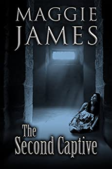 The Second Captive by [James, Maggie]