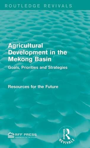 Agricultural Development in the Mekong Basin: Goals, Priorities and Strategies (Routledge Revivals) by Resources for Resources for the Future