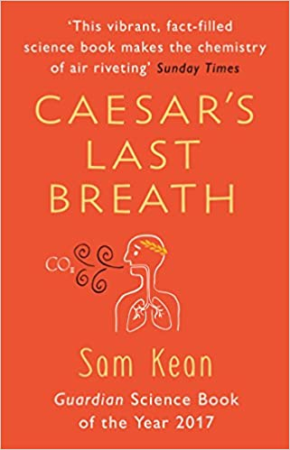Image result for Caesar's Last Breath: The Epic Story of the Air Around Us by Sam Kean