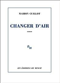 Changer d'Air par Marion Guillot