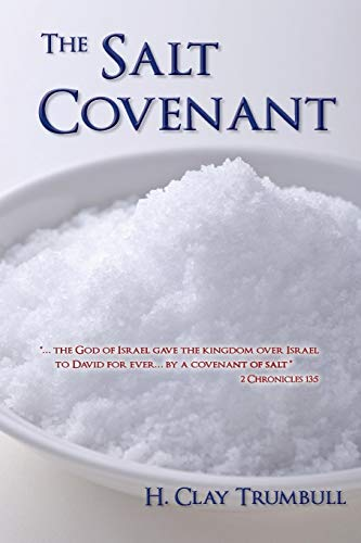The Salt Covenant: As Based on the Significance and Symbolism of Salt in Primitive Thought