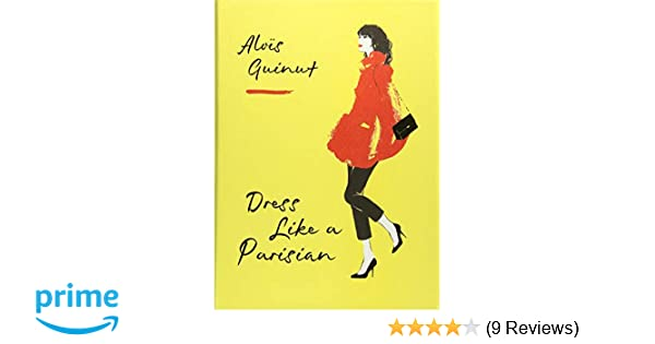 3b6d6d0df28 Dress Like a Parisian  Alois Guinut  9781784724184  Amazon.com  Books