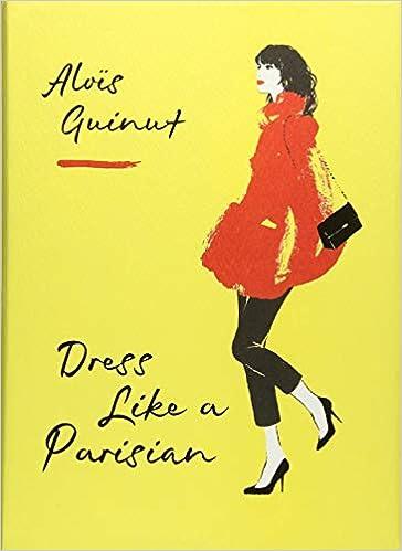 47ff2d88be2c8 Dress Like a Parisian: Alois Guinut: 9781784724184: Amazon.com: Books
