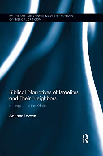 (Biblical Narratives of Israelites and their Neighbors: Strangers at the Gate)