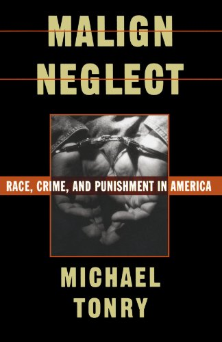 Malign Neglect: Race, Crime, and Punishment in America [Michael Tonry] (Tapa Blanda)