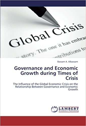 Governance and Economic Growth during Times of Crisis: The Influence of the Global Economic Crisis on the Relationship Between Governance and Economic Growth