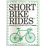 Short Bike Rides in Connecticut, Edwin Mullen, 1564406415