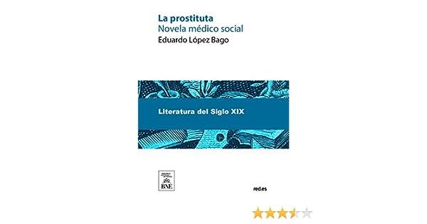 La prostituta eBook: Bago, Eduardo López: Amazon.es: Tienda Kindle