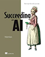 Succeeding with AI Front Cover
