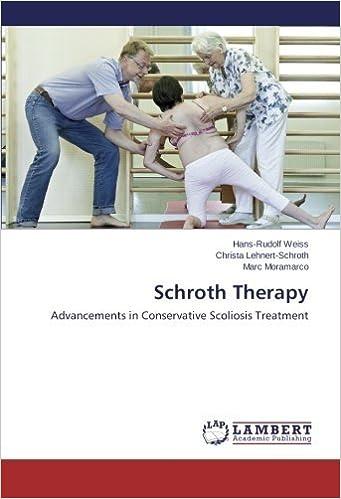 Schroth Therapy: Advancements in Conservative Scoliosis Treatment by Weiss, Hans-Rudolf, Lehnert-Schroth, Christa, Moramarco, Marc (March 20, 2015)
