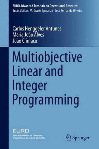 Multiobjective Linear and Integer Programming (EURO Advanced Tutorials on Operational Research)