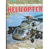 img - for The Illustrated Encyclopedia of Helicopters book / textbook / text book