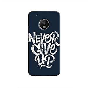 Cover It Up - Never Give Up Moto G5 Plus Hard Case