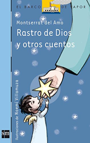 Rastro De Dios Y Otros Cuentos /Trace Of God And Other Stories (El Barco De Vapor / The Steamboat) (Spanish Edition)