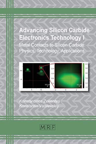 Advancing Silicon Carbide Electronics Technology I: Metal Contacts to Silicon Carbide: Physics, Technology, Applications (Materials Research Foundations)