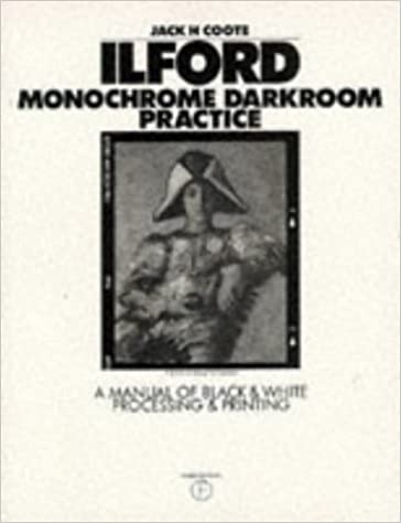Book Ilford Monochrome Darkroom Practice: A Manual of Black and White Processing and Printing 3rd (third) Revised Edition by Coote, Jack H. published by Focal Press (1996)