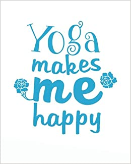 Yoga Makes me happy: Yoga Notebook bullet Journal Daily ...