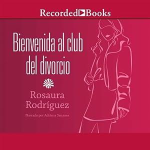 Bienvenida al club del divorcio [Welcome to the Divorce Club] Audiobook