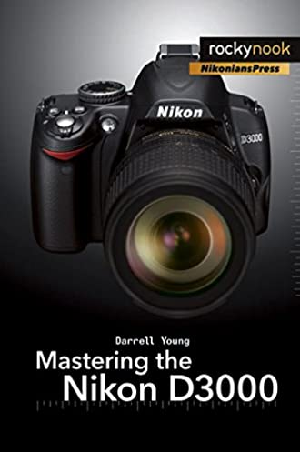 mastering the nikon d3000 darrell young 9781933952598 amazon com rh amazon com nikon d3000 user manual free download nikon d3000 instructions manual