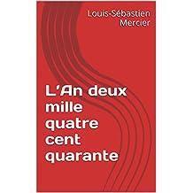 L'An deux mille quatre cent quarante (French Edition)