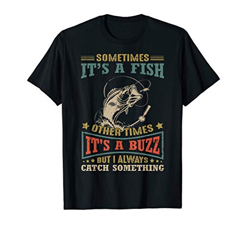Vintage Sometimes It's A Fish Other Times It's A Buzz But I
