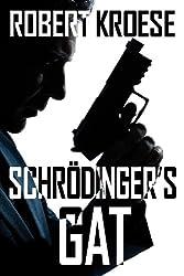 Schrodinger's Gat