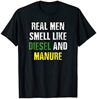 Real Men Smell Like Diesel and Manure T-shirt | Size S - 5XL