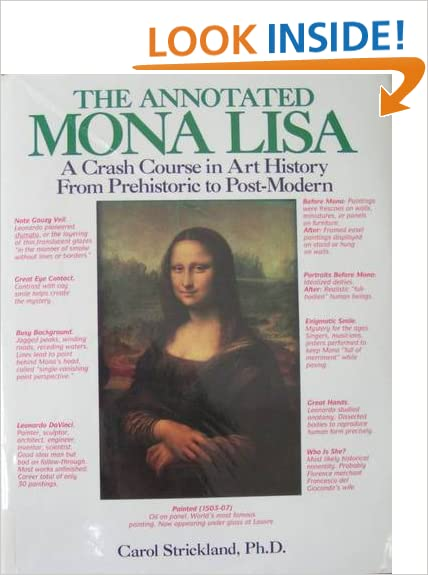 The annotated mona lisa a crash course in art history from the annotated mona lisa a crash course in art history from prehistoric to post modern carol strickland john boswell 9780836280098 amazon books fandeluxe Choice Image