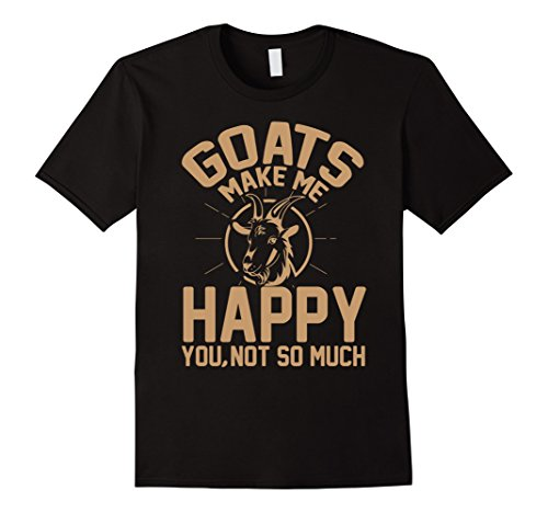 Mens Goats Make Me Happy You Not So Much Tshirt - Goat Lover Gift XL Black (And You Make Me Happy)