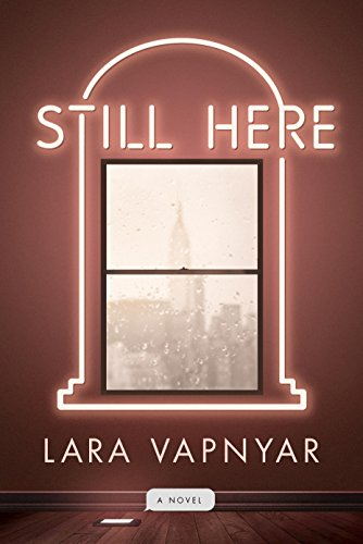 Still Here: A Novel by [Vapnyar, Lara]