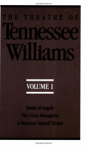 The Theatre of Tennessee Williams, Vol. 1: Battle of Angels / The Glass Menagerie / A Streetcar Named Desire