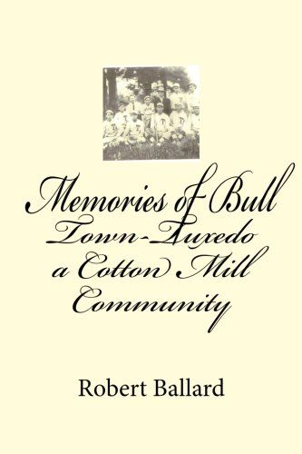 Read Online Memories of Bull Town-Tuxedo a Cotton Mill Community pdf