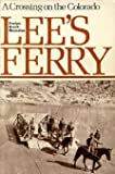 Lee's Ferry, Evelyn B. Measeles, 0871085925
