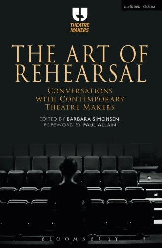 [B.E.S.T] The Art of Rehearsal: Conversations with Contemporary Theatre Makers [P.D.F]