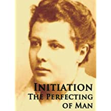 Initiation: The Perfecting of Man