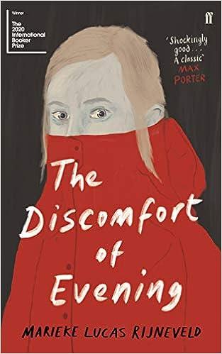 The Discomfort of Evening: WINNER OF THE BOOKER INTERNATIONAL PRIZE 2020:  Amazon.co.uk: Rijneveld, Marieke Lucas, Hutchison, Michele: 9780571349364:  Books