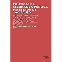Políticas de segurança pública no estado de São Paulo: situações e perspectivas a partir das pesquisas do Observatório de Segurança Pública da UNESP