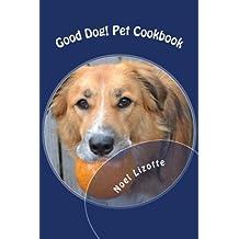 Good Dog!: Pet Cookbook