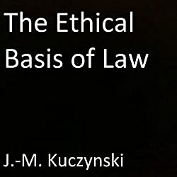 The Ethical Basis of Law