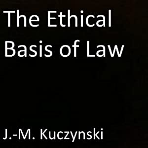 The Ethical Basis of Law Audiobook