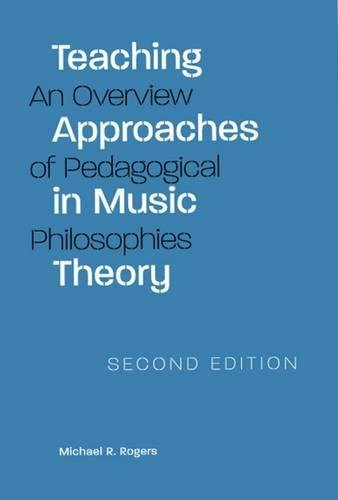 Teaching Approaches in Music Theory, Shift Edition: An Overview of Pedagogical Philosophies