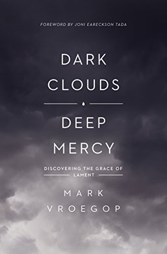 Dark Clouds, Deep Mercy: Discovering the Grace of