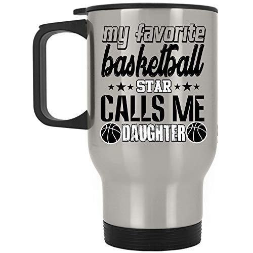 Basketball Dad Travel Mug, My Favorite Basketball Star Calls Me Daughter Mug (Travel Mug - Silver)