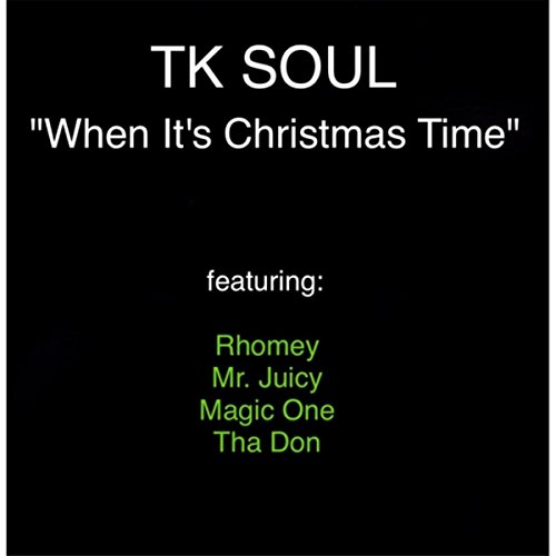 when-its-christmas-time-feat-rhomey-magic-one-tha-don-mr-juicy