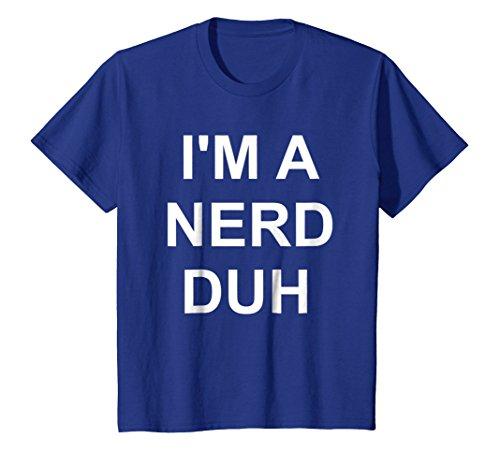Kids I'm A Nerd Duh T-Shirt Funny Easy Halloween Costume Top Tee 12 Royal Blue