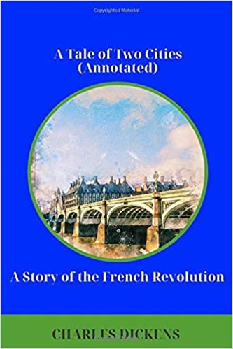 Amazon com: A Tale of Two Cities (Annotated): A Story of the French