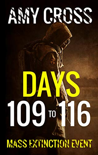 Days 109 to 116 (Mass Extinction Event Book 8) by [Cross, Amy]