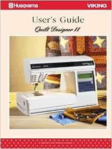 Husqvarna Viking Quilt Designer Ii User S Guide Sewing